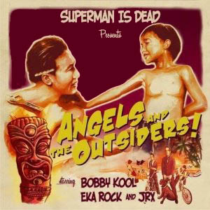 Superman Is Dead - Angel And The Outsiders